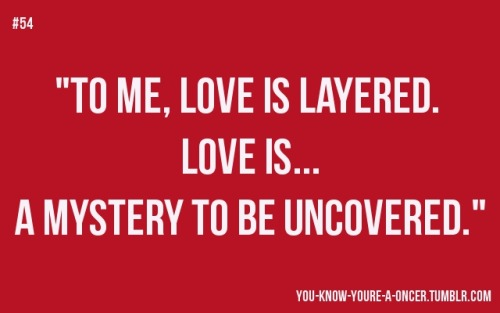 "you-know-youre-a-oncer:   ""To me, love is layered. Love is… A mystery to be uncovered."" ~Belle               ~lovelysweetpea      Belle a mais sábia *-*"