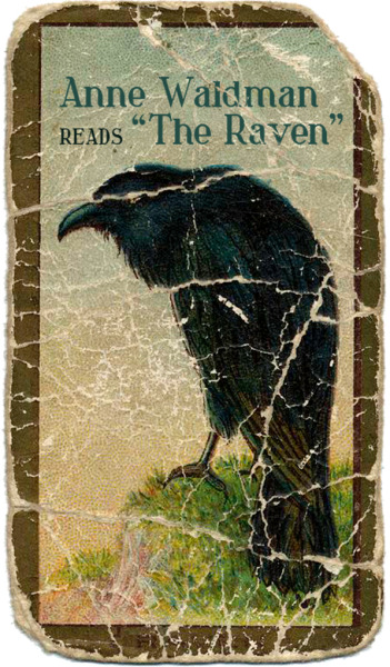"Anne Waldman (re-)reads ""The Raven"" by Edgar Allan Poe."