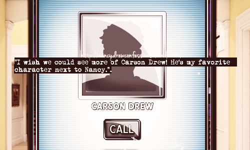 """I wish we could see more of Carson Drew! He's my favorite character next to Nancy."""