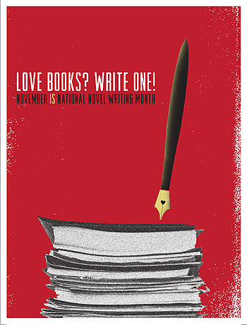 "ilovereadingandwriting:  (via NaNoWriMo ""Love Books? Write One!"" Poster 