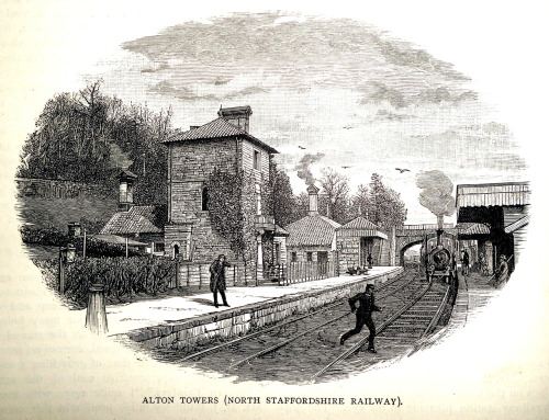 treselegant:  'ALTON TOWERS (NORTH STAFFORDSHIRE RAILWAY).' Cassell's Family Magazine, 1886.