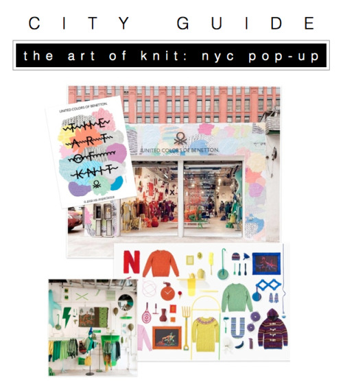 The Benetton pop-up space is located at 135 Crosby Street and will be open until December 2012. What's more: you'll discover a fully transformed gas station garage. You'll find a unique collection of art pieces knitted by resident artists of FABRICA, mixed with design objects for sale, as well as Benetton wearable fashion sweaters.