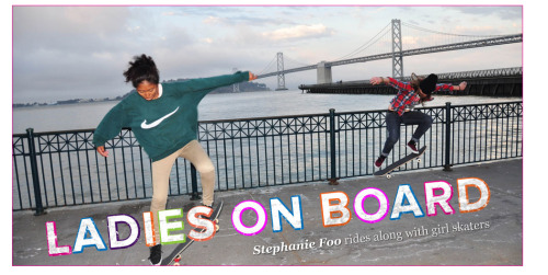 stephaniefoo:  It's easy to feel like you're the only girl who skates in this whole city, but it's definitely not true. There's a whole, amazing community out there.  I shredded around SF with a bunch of other girl skaters and wrote about it for the Bold Italic.  http://www.thebolditalic.com/sfoo/stories/2354-ladies-on-board
