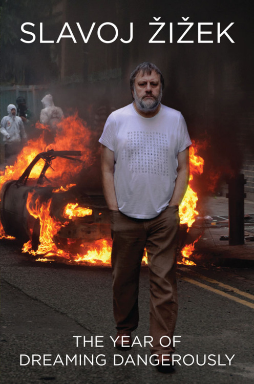 This is the actual jacket cover of Slavoj Žižek's book, The Year of Dreaming Dangerously, or as my friend Dave Nelson wrote when he passed it along to me earlier this week, The Year of Being Clumsily Photoshopped into Pics of Kids Rioting. Good grief.