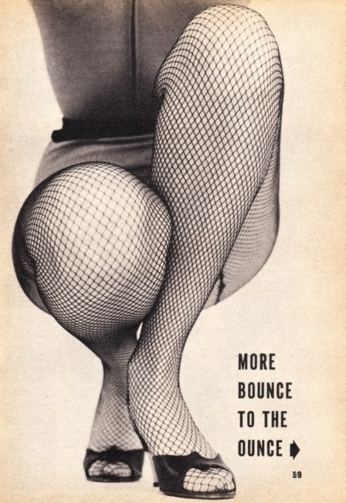more bounce to the ounce indeed. nevver:  Fishnets is Fridays
