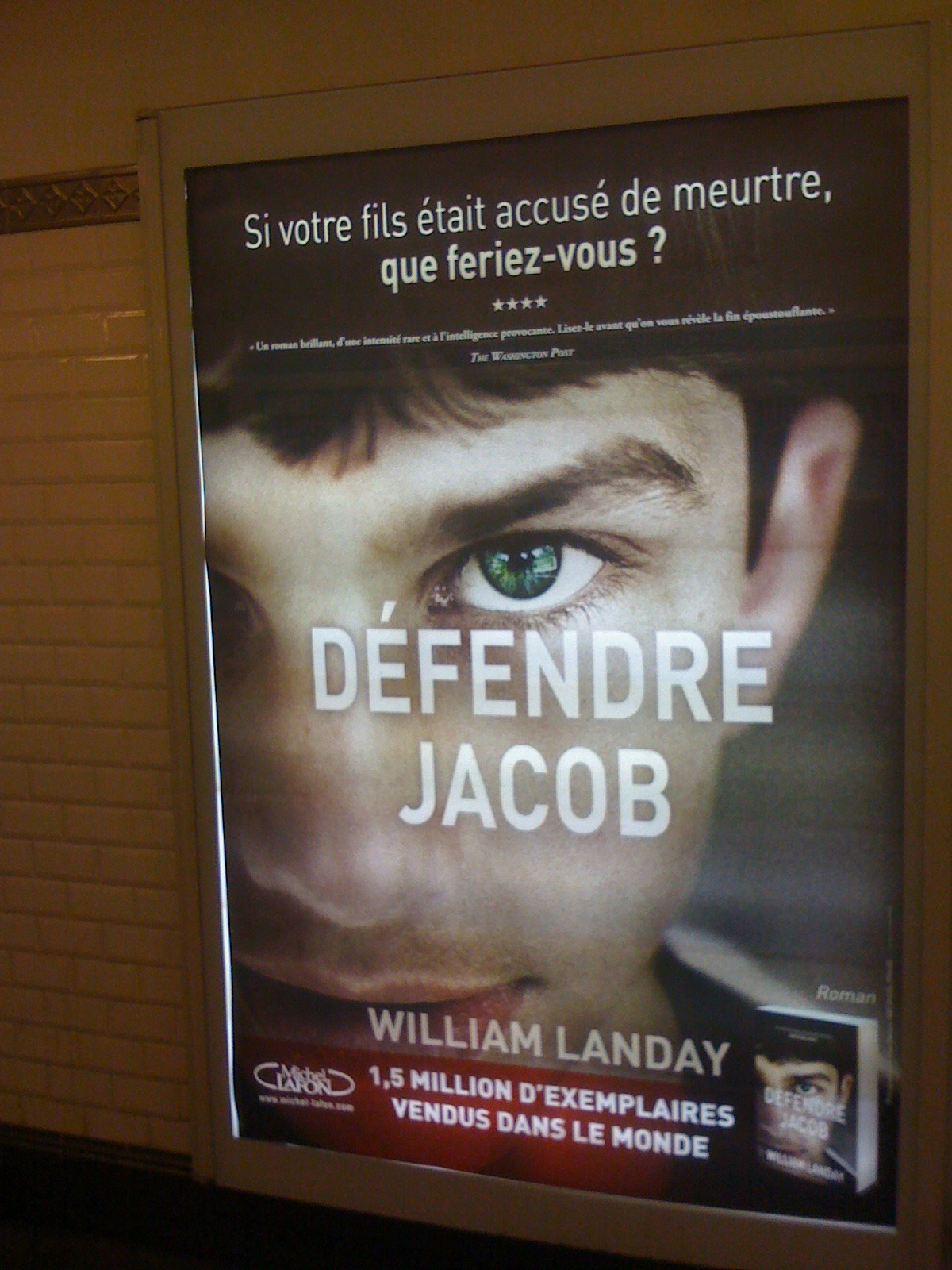 A cool new advertising campaign for Defending Jacob to run in and around Paris, including the Metro, and train stations all over France. Courtesy of my French publisher, Michel Lafon.