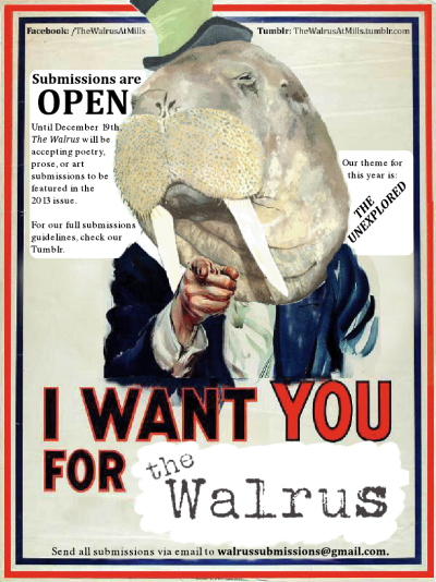 thewalrusatmills:  That's right! Submissions are open for prose, poetry, or art! Check out our guidelines!  DEADLINE EXTENDED TO AFTER CHRISTMAS! Please submit! Your submissions do not have to go with the theme. I'd really appreciate your support. Thank you! :)