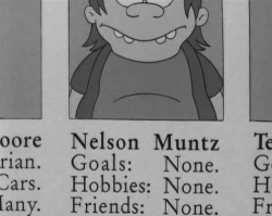 breakfast-with-satan:  Nelson Muntz is my alter ego.