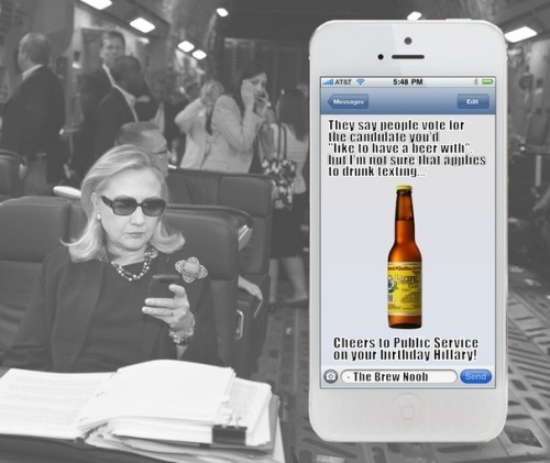 Cheers to public service on Hillary Clinton's birthday!   via brewnoob:  And here's some more politicians sharing their love of tasty beer.