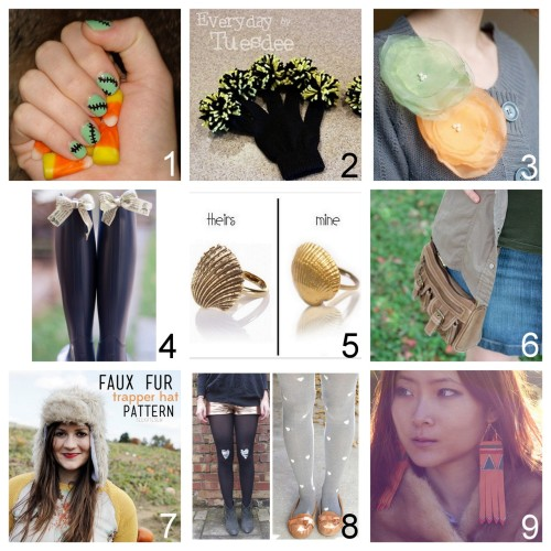 Roundup Nine DIY Jewelry, Accessories and Fashion Tutorials PART TWO. Roundup of this past week. October 21st - October 27th, 2012. *For past roundups go here: trebluemeandyou.tumblr.com/tagged/roundup Frankenstein Nail Art Tutorial from Sprinkles in Springs here. via halloweencrafts Spirit Fingerz Inspired Gloves Tutorial from Everyday is a Crafting Day here. via diychristmascrafts Armani Flower Brooch Tutorial from Henry Happened here. Temporary Clip On Bows for Boots Tutorial from Kittenhood here. Knockoff Fortalezza Shell Ring Tutorial from you want me to buy that? here. Even Better Restyled Purse to Hip Bag Tutorial from EPBOT here. Easy Faux Fur Trapper Hat Tutorial and Free Pattern from See Kate Sew here. DIY Heart Tights Tutorials here. Left Photo: Iron On Fabric Hearts Tutorial from Clones 'N' Clowns. Right Photo: Adhesive Vinyl or Contact Paper Heart Stencil Tutorial from Lemon Jitters. Leather Fringe Geometric Earrings Tutorial from Pop Champagne here.