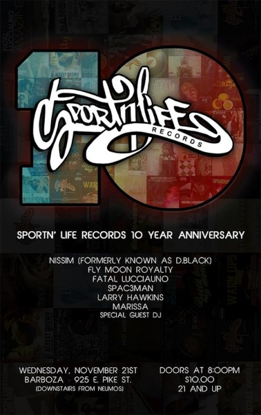 Sportn' Life Records is having a 10 year anniversary show, featuring D.Black, Fly Moon Royalty, Fatal Lucciauno, Spac3man & more! All happening at Barboza! They have been one of the leading local record labels in Seattle for the past decade and have brought us some of our town favorites! Support the event here!