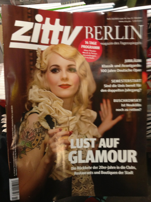 """Willing for Glamour"" Cover of the Zitty Berlin magazine that features a beautiful woman with a visible tattoo as example of glamour.  I really like this because it shows, somehow, that the concept of glamorous beauty is not exclusive from wearing tattoos in the mainstream media anymore. I really appreciate this, like a lot."