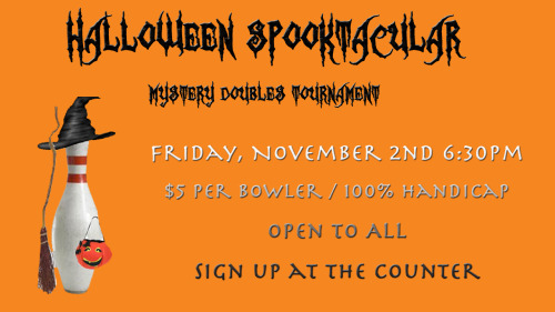 collegelanes:  The Spooktacular is less than a week away! Sign up during open bowling Saturday 1pm-7:45pm!