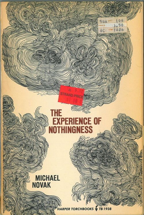 strandbooks:  Cool vintage book cover of the day, The Experience of Nothingness by Michael Novak. I was going to post an excerpt, but I don't want to depress you.