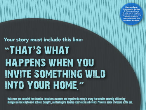 writingprompts:  #644 something wild   from a set of Common Core Writing Anchor Standard 3 (Narrative) Prompts that I made.