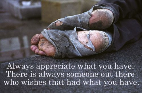 "letssharestories:  lets Share Stories:  ‎""Always appreciate what you have. There is always someone out there who wishes that had what you have. """