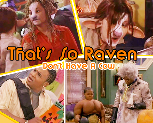 That's So Raven: Don't Have A CowSize: 173.6 MBType: ZIP/.AVI [Download]