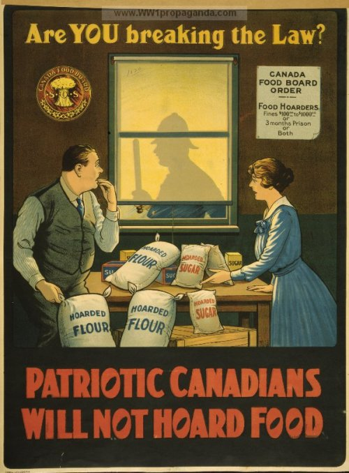"somethingisbrewing:  Lithograph, ""Are YOU breaking the Law? Patriotic Canadians will not hoard food"" 1914-1918 printed by Howell Lith in Hamilton Ontario, Canada"