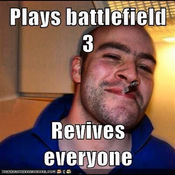 I want him on my squad - #gaming #bf3 #battlefield #goodguygreg #lol #meme