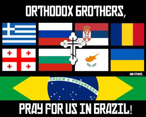 Jorge, a Brazilian Orthodox friend sent this graphic to me and he kindly asked me to post it in my blog. Orthodox Christians in Brazil are asking for our prayers. So, let's pray brothers and sisters!