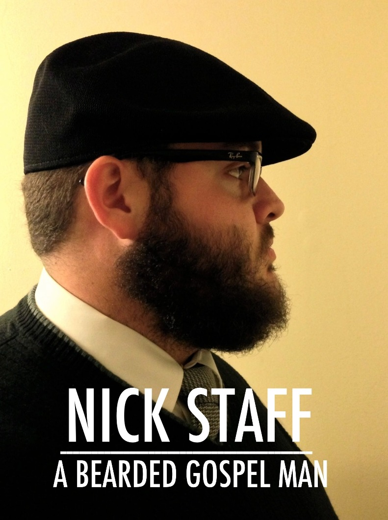 Nick Staff is a bearded gospel man.