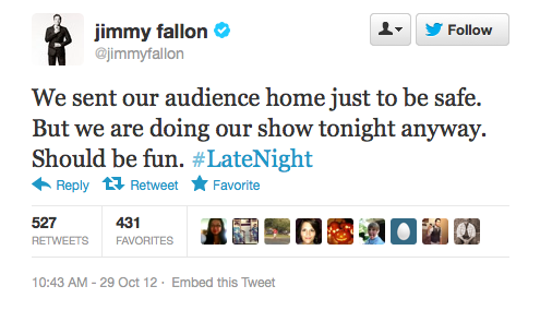 entertainmentweekly:  Fallon might be the only TV show taping in New York today — Hurricane Sandy has already shut down production on Jimmy Kimmel's first Brooklyn show, as well as both The Daily Show and The Colbert Report.