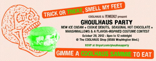 tonight's GHOULHAUS Party, hosted by COOLHAUS & LA Weekly! As a reminder, the festivities run from 8pm - midnight. Besides debuting new + seasonal ice cream flavors (Peking Duck anyone?), we'll also have some very special spiked hot chocolate on hand.We can't wait to see everyone decked out in their flavor-inspired finest. Remember, best costume wins a prize!
