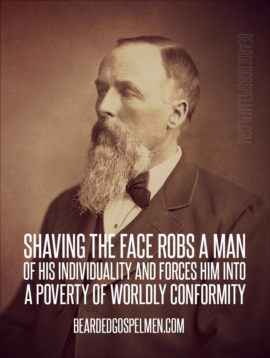 Shaving the face robs a man of his individuality. Quote taken from @SaintBeardrick