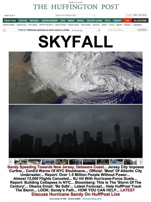 —  S K Y F A L L  — Check the current news of Super Storm SANDY on Huffington Post.