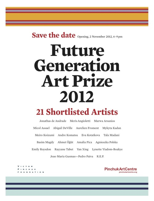 Future Generation Art Prize 201203.11.12 — 06.01.13Fine Art researcher Marwa Arsanios is one of the shortlisted artists for the Future Generation Art Prize 2012. Opening on 2 November 2012 at 18:00 at Pinchuk Art Centre in Kiev (UA).
