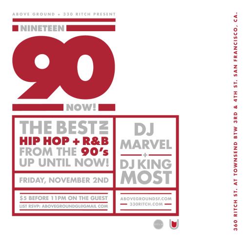 Nineteen-Ninety NOW! This Friday at 330 Ritch with special guest DJ Marvel of The Freshest crew from Vancouver and 1990 NOW! Resident DJ King Most. Cover is $5 before 11pm on the Guest List RSVP: AboveGroundGL@gmail.com If your interested in reserving a table contact BottleService@330Ritch.com WE LOOK FORWARD TO PARTYING WITH YOU!