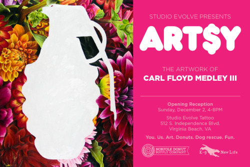 carlcandraw:  Save the date for my first solo show. If you live in the Hampton Roads area I would love for you to come by and say hey. I'll give you a hug. Norfolk Donut Supply will be there making some tum tum yum yums and K-9 New Life will be taking donations and raising awareness for local dog rescue. If you would like a flyer sent send me a PM. Posse up.  If I still lived in the 757 I would go to this. I like art. And hugs. And dogs.