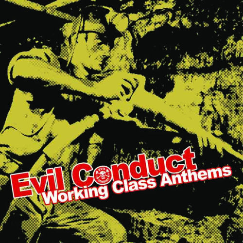"BCBS is proud to present the new Evil Conduct LP ""WORKING CLASS ANTHEMS"". Available onhttp://www.shopshogun.com/ for preorder next week. Raising the bar for punk and oi! are 12 new songs in the usual Evil Conduct style. The LP comes in heavy black vinyl and printed inner sleeve. The CD comes with a 12 page booklet."