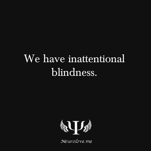psych-facts:  We have inattentional blindness. In cognitive psychology, this is concept that we don't actually see everything even when it's directly in front of our eyes.  Source