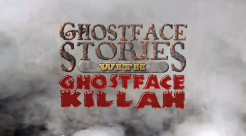 upnorthtrips:  Ghostface Stories With Ghostface Killah