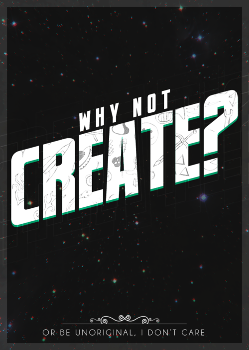 visualgraphic:  Why not create?