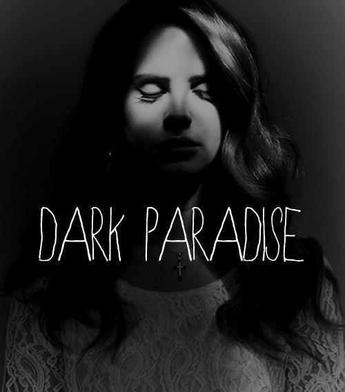 Dark Paradise Lana Del Rey Quotes Trending | Tumblr