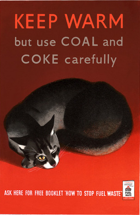 (via Vintagraph - Keep Warm and Nap On)  Issued by the Mines Department of Great Britain during WWII to promote conservation. Circa 1939.