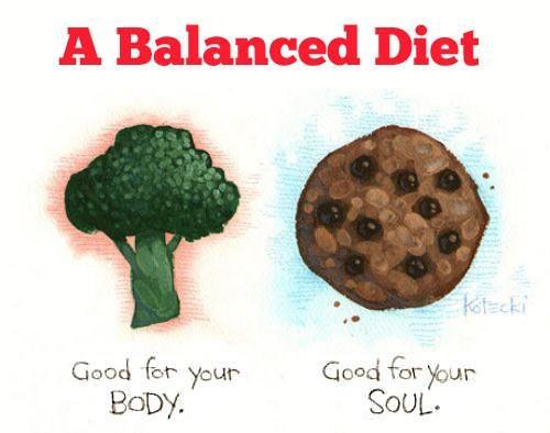 johnnyninety-nine:  Balanced Diet  This sort of thing annoys me. Why would cookies be considered good for my soul, and broccoli for my body? Why would the good of the soul be at all separate from the good of the body? Why would eating things that we all agree aren't really that healthy be considered good for my soul, anyway? What is so good about that? Don't get me wrong. I do like cookies! I'm just saying that this graphic illustrates a fairly widespread persistent idea that, upon closer examination, makes absolutely no sense at all. Eating stuff that is not good for your body is not good for your soul. What does that even mean, anyway? Meditation and relaxation are good for your soul. Love and unconditional acceptance are good for your soul. Maybe prayer is good for your soul. Cookies are just delicious. It's okay to eat cookies if you want to — you're the captain of your ship, after all. But don't lie to yourself! Indulging in bad food is not good for your soul! That's just ridiculous.