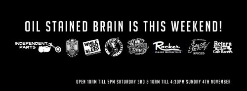 OIL STAINED BRAIN starts this saturday in Melbourne, Australia. Stay upto date with the weekends events on their Facebook page.  7 nutjobs from Sydney Cafe Racers are travelling the 1000kms+ south from Sydney to Melbourne for the show. They hope to blog their adventures of the South of the Border Disorder Tour on a daily basis.