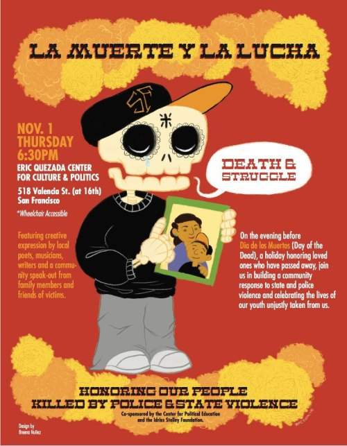 Dia de los Muertos event tonight in SF! Honoring those killed by police & state violence. I will be performing and there'll be some great guest speakers in the house. Please come through and support!