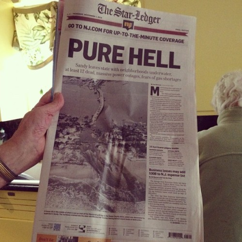"""Pure Hell"" reads the cover of #nj @StarLedger. Almost full issue dedicated to #hurricanesandy #sandy #news #jerseyshore  (at Brookdale Neighborhood)"