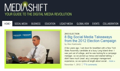 8 Big Social Media Takeaways from the 2012 Election I wrote this piece for PBS MediaShift while Hurricane Sandy raged outside my Brooklyn apartment. I start the article with a story from my days in Queens politics. Back then, I pitched myself for a campaign manager role based on my knowledge of social media. I got the job, but my grand social media plan didn't exactly play out as I thought it would. Why not? Read the full post here.