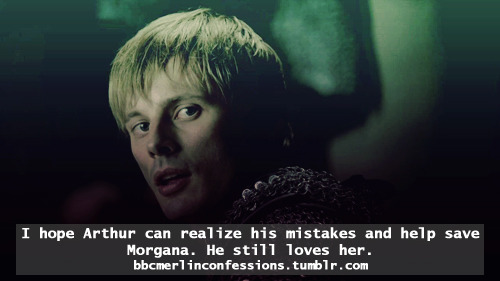 I hope Arthur can realize his mistakes and help save Morgana. He still loves her.