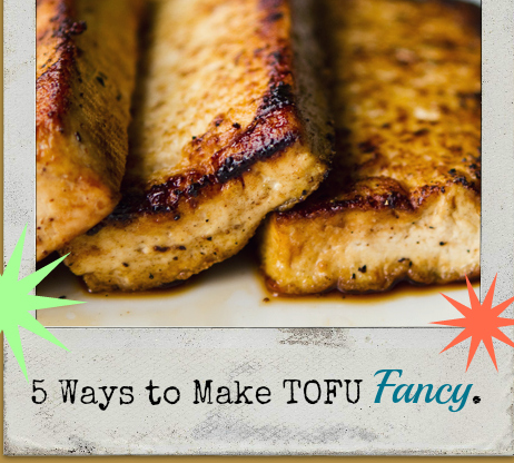 findvegan:  5 ways to make tofu *fancy*