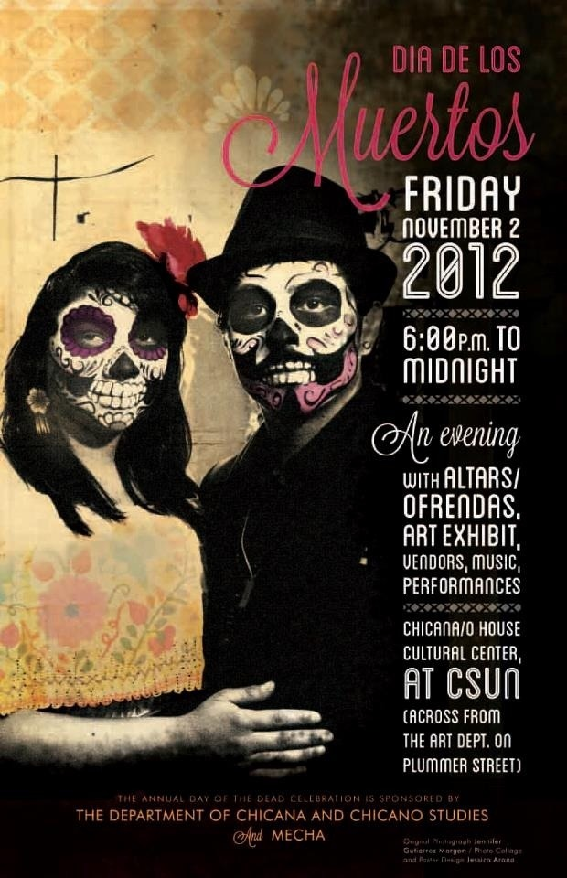 Día de los Muertos Event Posters  From the San Fernando Valley to the Zócalo in Mexico City, and, of course, San Anto!  Submit HERE