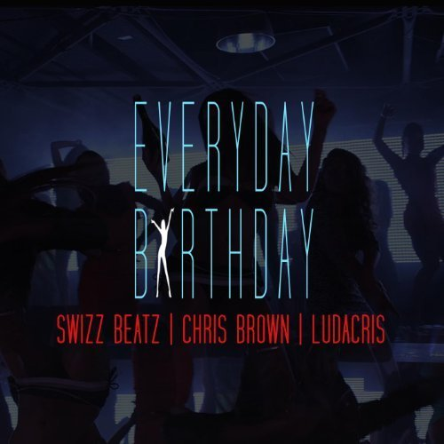 "Swizz Beatz – ""Everyday Birthday"" ft. Chris Brown & Ludacris (Single Artwork)  More details here."