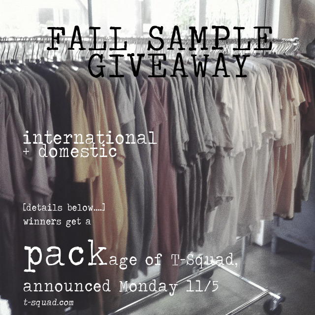 fall sample giveaway! FREE FREE FREE FREEFREEEEEEEE this is international + domestic. to enter: reblog / repost / recirculate [this image] like + follow on facebook/tumblr/instagram/twitter [whatever you have works] reblog/retweet/mention / and so forth whatever you do, your name will be entered.  —- there will be a random raffle / winner receives a PACKAGE of our best / t-squad.com