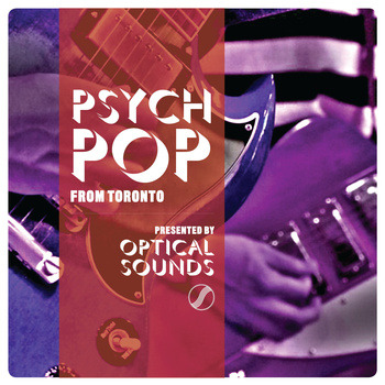 ostrichtuning:  Optical Sounds compilation of the best Pysch-Pop coming out of Toronto right now.  listen/download: Psych Pop From Toronto by Optical Sounds