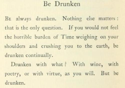ofheightsandhollows:   by Charles Baudelaire.  Yes. Good. Intoxicate me, please.